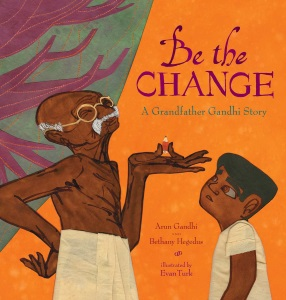 Review of Be the Change: A Grandfather Gandhi Story