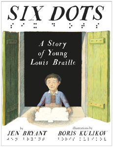 Review of Six Dots: A Story of Young Louis Braille