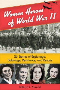 atwood_women heroes of world war ii