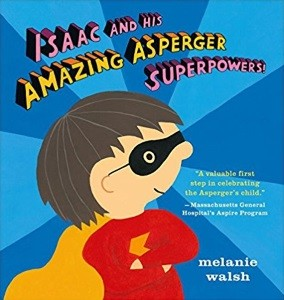 walsh_isaac and his amazing aspberger superpowers