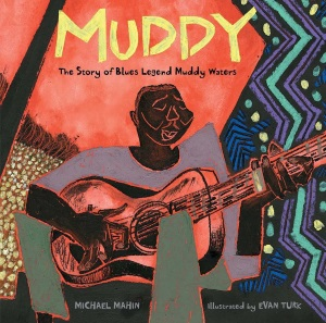 Review of Muddy: The Story of Blues Legend Muddy Waters