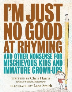 Review of I'm Just No Good at Rhyming: And Other Nonsense for Mischievous Kids and Immature Grown-Ups