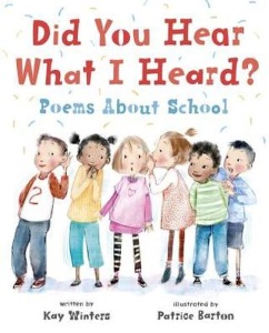 Review of Did You Hear What I Heard?: Poems About School