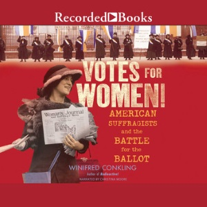 Review of Votes for Women: American Suffragists and the Battle for the Ballot audiobook