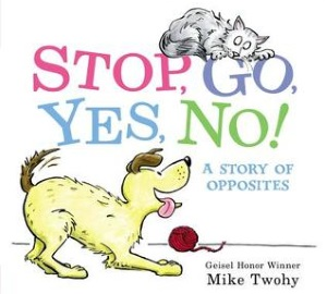 Review of Stop, Go, Yes, No!: A Story of Opposites