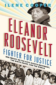 Review of Eleanor Roosevelt, Fighter for Justice: Her Impact on the Civil Rights Movement, the White House, and the World