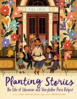 Review of Planting Stories: The Life of Librarian and Storyteller Pura Belpré