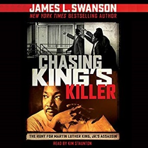 Review of Chasing King's Killer: The Hunt for Martin Luther King, Jr.'s Assassin audiobook