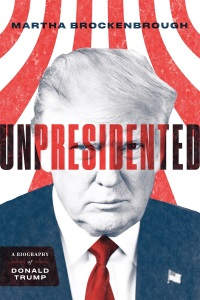 Review of Unpresidented: A Biography of Donald Trump