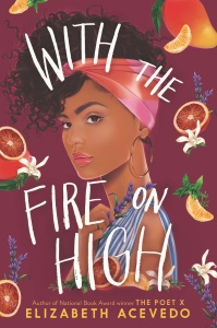 Review of With the Fire on High