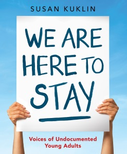 Review of We Are Here to Stay: Voices of Undocumented Young Adults