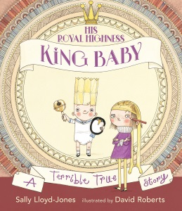 Review of His Royal Highness, King Baby: A Terrible True Story