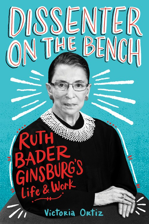 Review of Dissenter on the Bench: Ruth Bader Ginsburg's Life & Work