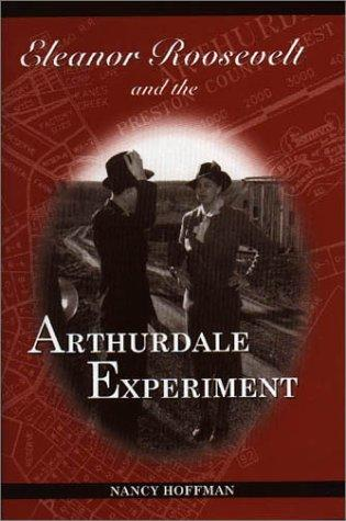 Eleanor Roosevelt and the Arthurdale Experiment