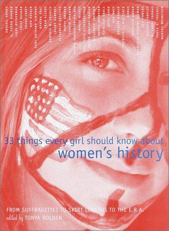 Thirty-three Things Every Girl Should Know about Women's History