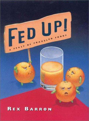 Fed Up! A Feast of Frazzled Foods