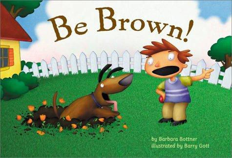 Be Brown!