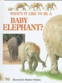 What's It Like to Be a Baby Elephant?