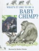 What's It Like to Be a Baby Chimp?