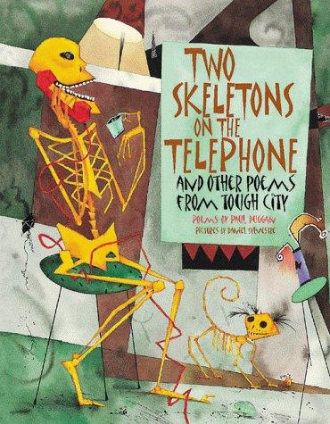 Two Skeletons on the Telephone and Other Poems from Tough City