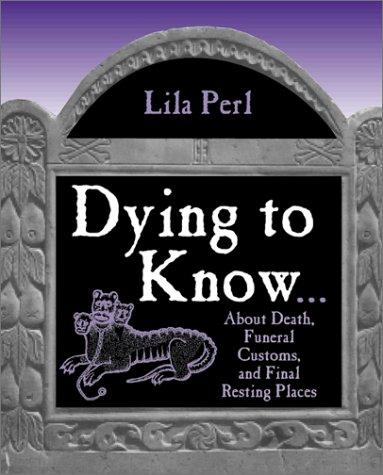 Dying to Know...