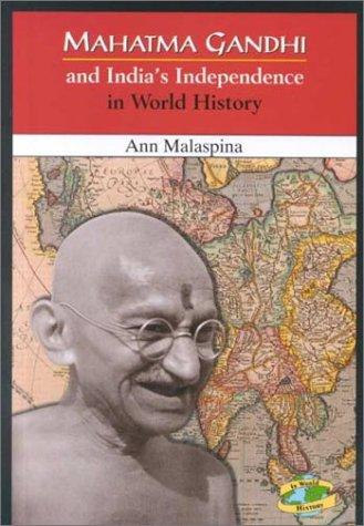 Mahatma Gandhi and India's Independence in World History