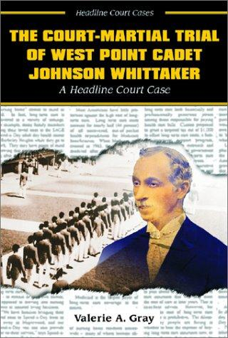 The Court-Martial Trial of West Point Cadet Johnson Whittaker