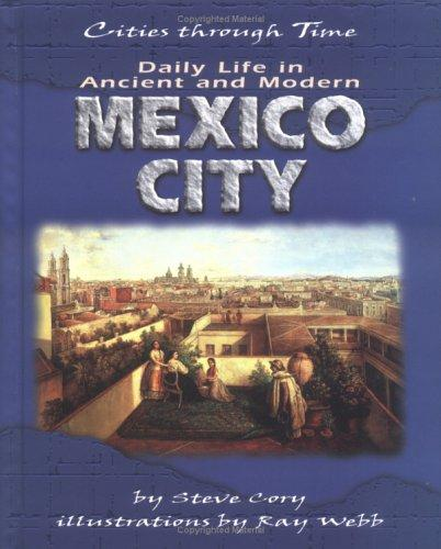 Daily Life in Ancient and Modern Mexico City
