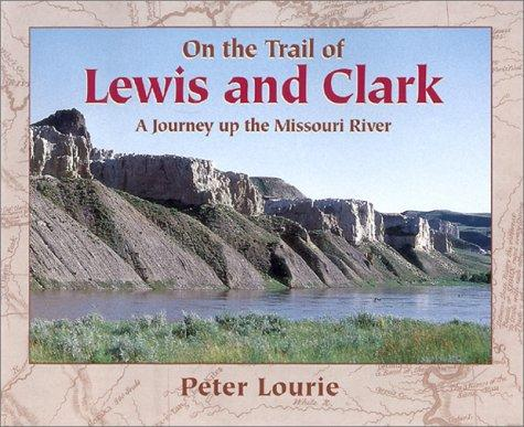 On the Trail of Lewis and Clark