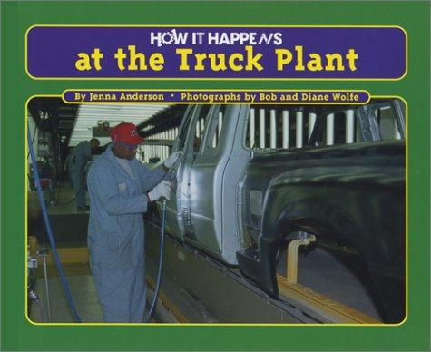 How It Happens at the Truck Plant