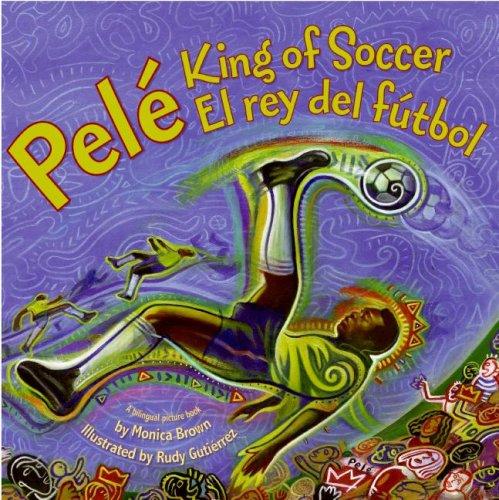 Pelé, King of Soccer / Pelé, el rey del fútbol