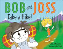 Bob and Joss Take a Hike!