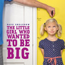 The Little Girl Who Wanted to Be Big