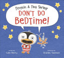 Penguin & Tiny Shrimp Don't Do Bedtime!
