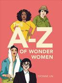The A–Z of Wonder Women