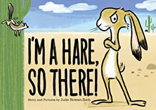 I'm a Hare, So There!