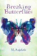 Breaking Butterflies