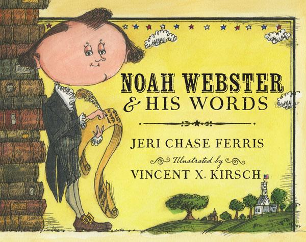 Noah Webster & His Words