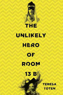 The Unlikely Hero of Room 13 B