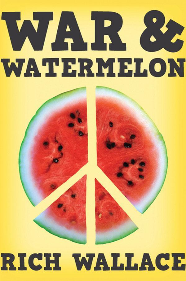 War & Watermelon