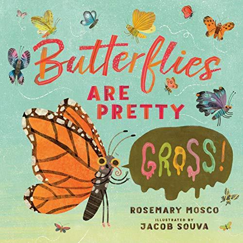 Butterflies Are Pretty...Gross!