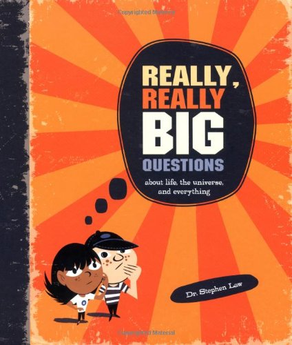 Really, Really Big Questions About Life, the Universe, and Everything