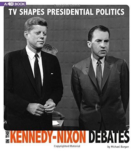TV Shapes Presidential Politics in the Kennedy-Nixon Debates