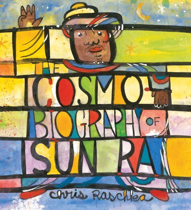 The Cosmobiography of Sun Ra