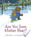 Are You Sure, Mother Bear?