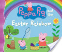 Peppa Pig and the Easter Rainbow