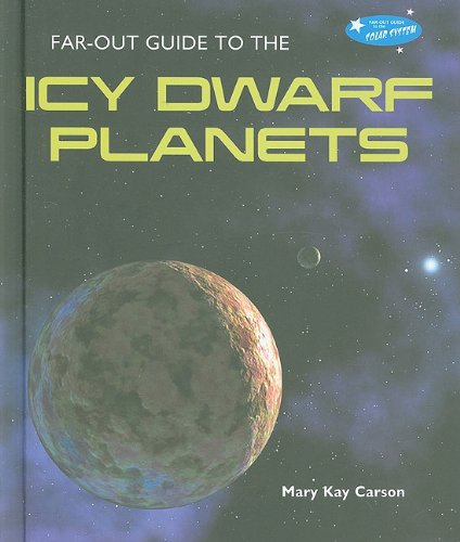 Far-Out Guide to Icy Dwarf Planets