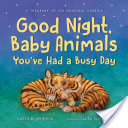 Good Night, Baby Animals, You've Had a Busy Day