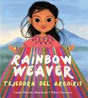 Rainbow Weaver / Tejedora del arcoíris