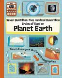 Seven Quintillion, Five Hundred Quadrillion Grains of Sand on Planet Earth